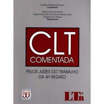 Clt Comentada - Pelos Juízes Do Trabalho Da 4ª Região - Ltr
