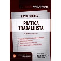 Prática Trabalhista - Vol. 7 - Col. Prática Forense - 4ª Ed.