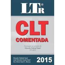Clt Comentada - 48ª Ed. 2015 - Saad