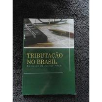 Tributação No Brasil - Justiça Fiscal