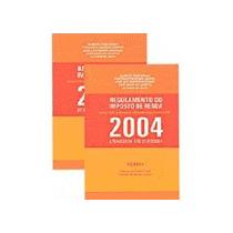 Livro Regulamento Do Imposto De Renda Até 21/07/2004 2 Vols