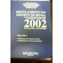 Regulamento Do Imposto De Renda 2002 - 2 Volumes