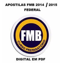 Apostilas Fmb Anual Federal 2014/2015 Todas As Disciplinas