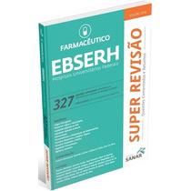 Super Revisão Farmacêutico Ebserh 327 Questões Ed Sanar 2014
