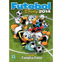 Disney Futebol 2014 Volume 1 = Familia Pato Hq 300 Pag Novo!