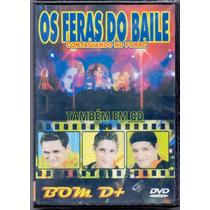 Dvd Os Feras Do Baile - Bom D+ - Novo***