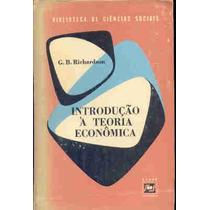 Introdução À Teoria Econômica - G B. Richardson