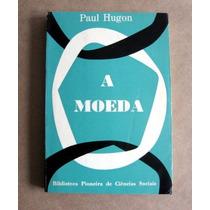 A Moeda - Paul Hugon - Pioneira - Usp