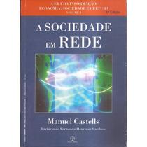 A Sociedade Em Rede - Manuel Castells - Vol. 1 - 5ª Edição