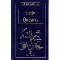 Os Economistas Petty Quesnay Obras Econõmicas