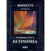 Livro Introdução À Economia Rossetti 20a Edição