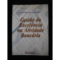 Gestão Da Excelência Na Atividade Bancária Frete: R$ 7,00