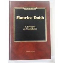Maurice Dobb - A Evolução Do Capitalismo - Os Economistas -