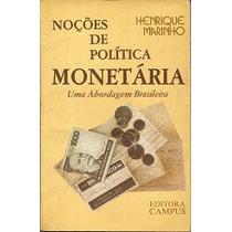 Noções De Política Monetária - Henrique Marinho