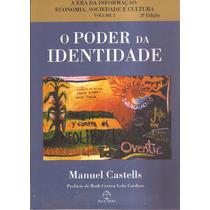O Poder Da Identidade - Manuel Castells - Vol. 2 - 3ª Ediçao