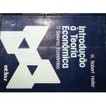 Livro Introdução À Teoria Econômica: O Sistema Econômico - H