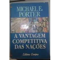 A Vantagem Competitiva Das Nacoes - Michael E. Porter