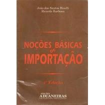 Noções Basicas De Importação- Joao S.bizelli-frete Gratis