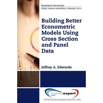Building Better Econometric Models Using Cross Section And