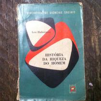 Livro História Da Riqueza Do Homem Leo Humberman