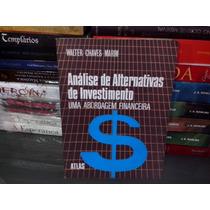 Análise De Alternativas De Investimento Walter Chaves Marim