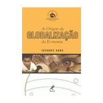 As Origens Da Globalização Da Economia