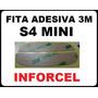 Fita Adesiva 3m - P/ Samsung Galaxy S4 Mini - Frete R$5,00