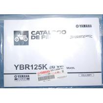 Catálogo De Peças P/ Yamaha Ybr 125k, Original, Okm.