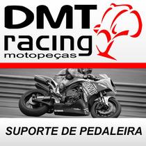 Suporte Pedaleira Tras Fazer 250 Lado Direito - Dmt Racing