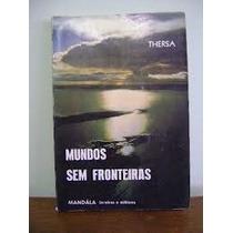 Livro- Mundo Sem Fronteiras- Thersa- Frete Gratis