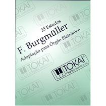 Método Órgão Eletrônico Ccb Burgmuller 25 Estudos Organista