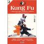 Aprenda Kung Fu- Historia -técnicas =livro