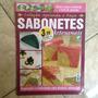 Revista Coleção Aprenda E Faça Sabonetes Artesanais N66
