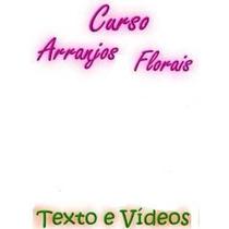 Curso De Arranjos Florais Em Video Aulas & Apostilas