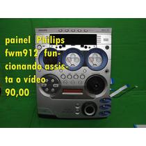 Painel Philips Fwm912 Funcionando Assista O Vídeo 90,00
