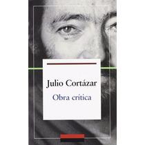 Obra Crítica 1 Julio Cortázar - Ebook + Brinde