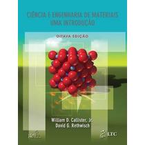 Ciencia E Engenharia De Materiais - Uma Introduçao - 8a Ed
