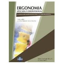 Ergonomia Aplicada À Odontologia Dr. Gilsée Ivan Regis Filho