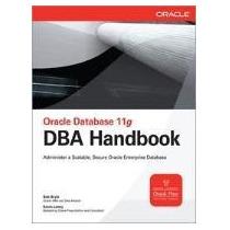 Oracle Database 11g Dba Handbook Bryla, Bob Mcgraw-hill / Os