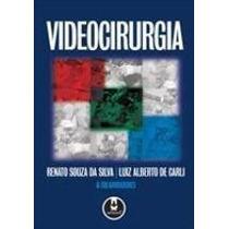 Videocirurgia Carli, Luiz Alberto De; Silva, Renato Souza Da