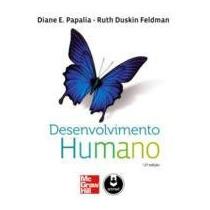 Desenvolvimento Humano Papalia, Diane E.; Ruth D. Feldman Ar