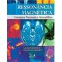 Ressonancia Magnetica Variantes Normais E Armadilhas Format