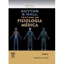 Tratado De Fisiologia Medica - 12 Edição, Guyton E Hall