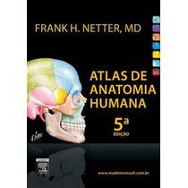 Netter Atlas De Anatomia Humana - 5ª Edição - Autor: Netter