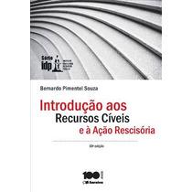 Introduçao Aos Recursos Civeis E A Açao Rescisoria, 10ª Ediç
