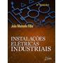 Instalaçoes Eletricas Industriais, Filho, Joao Mamede, 1ª Ed