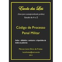 Escola Das Leis - Código De Processo Penal Militar - Marcos