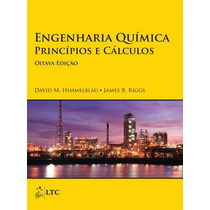 Engenharia Quimica Princípios E Cálculos - 8ª Edição (2014)