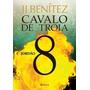 E-book Cavalo De Troia 8 - Jordão - J.j. Benitez