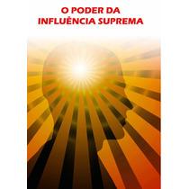 E-book Poder Da Influência Suprema Hipnose Secreta Único